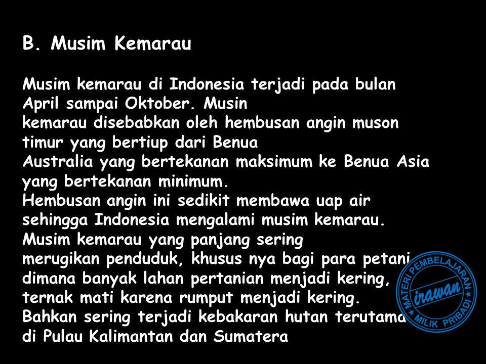 B. Musim Kemarau Musim kemarau di Indonesia terjadi pada bulan