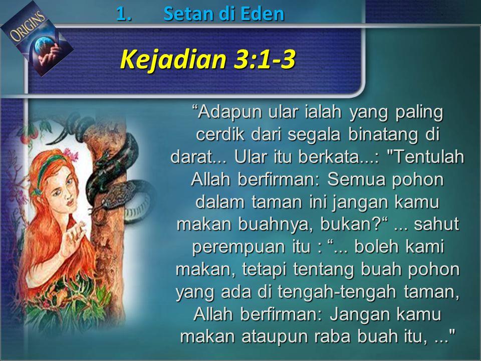 Kejadian 3:1-3 1. Setan di Eden
