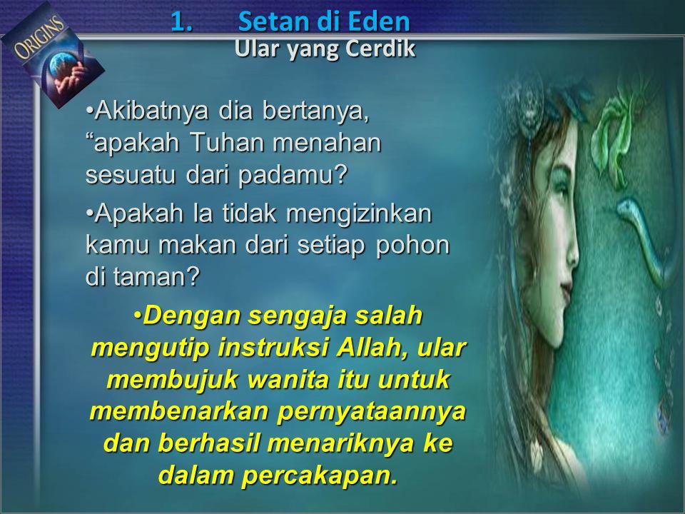 1. Setan di Eden Ular yang Cerdik