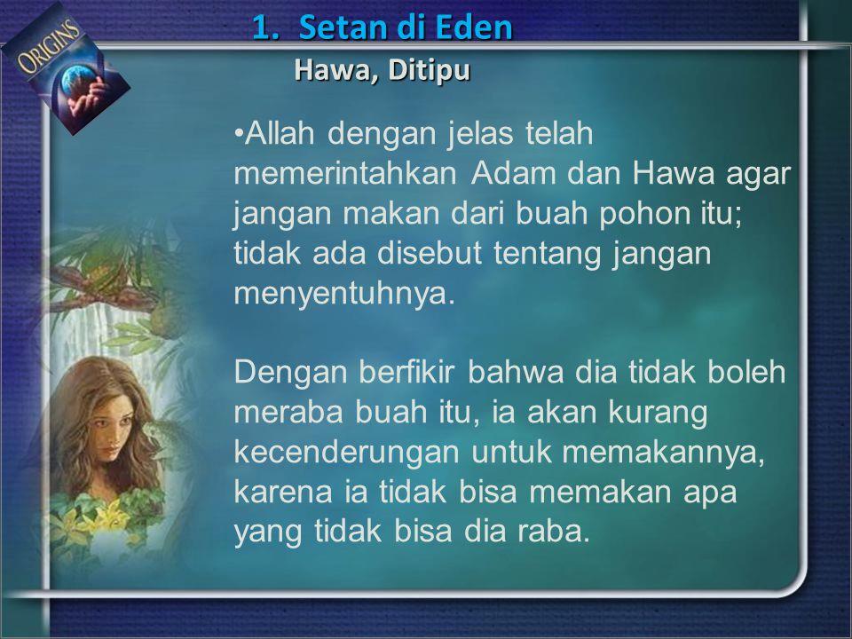 Setan di Eden Hawa, Ditipu