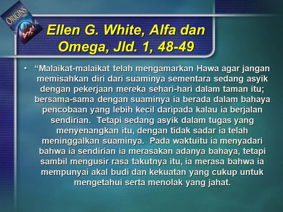 Ellen G. White, Alfa dan Omega, Jld. 1, 48-49