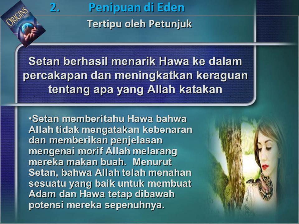 2. Penipuan di Eden Tertipu oleh Petunjuk