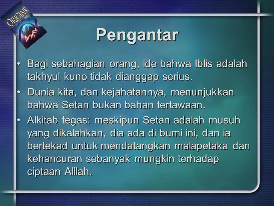 Pengantar Bagi sebahagian orang, ide bahwa Iblis adalah takhyul kuno tidak dianggap serius.