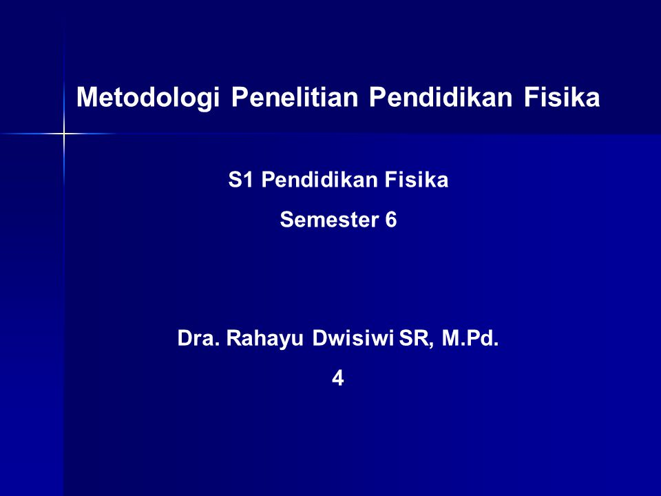 Metodologi Penelitian Pendidikan Fisika Dra. Rahayu Dwisiwi SR, M.Pd.