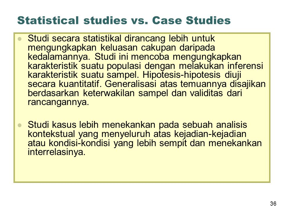 Statistical studies vs. Case Studies