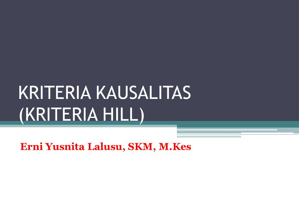 KRITERIA KAUSALITAS (KRITERIA HILL)