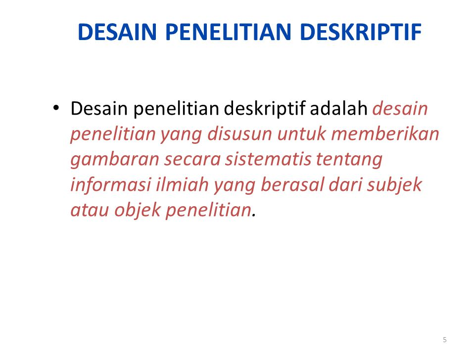 DESAIN PENELITIAN DESKRIPTIF