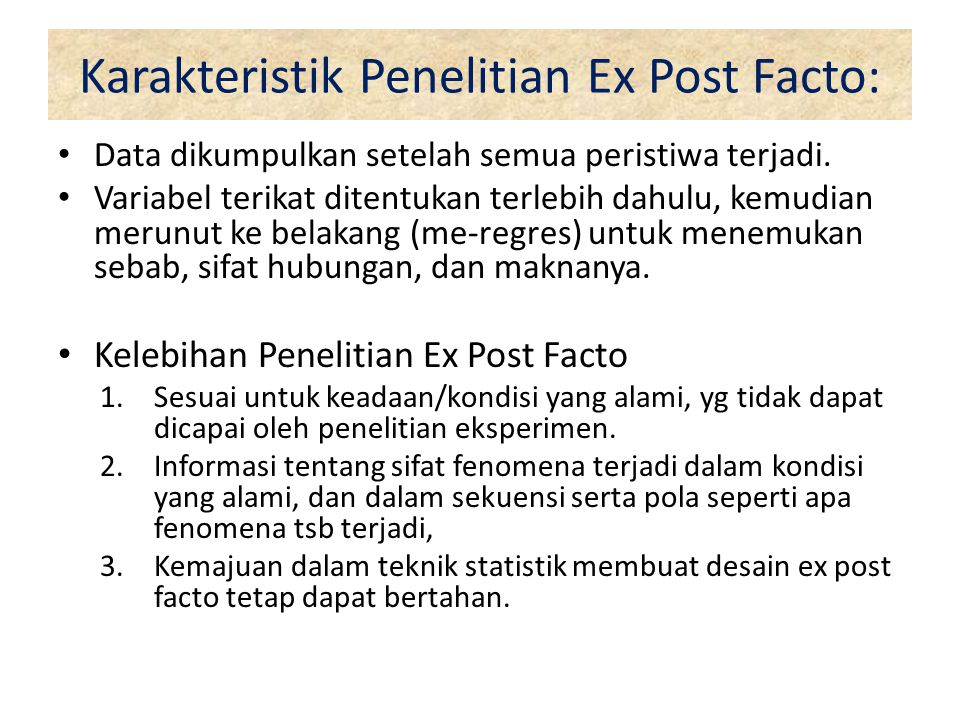 Karakteristik Penelitian Ex Post Facto: