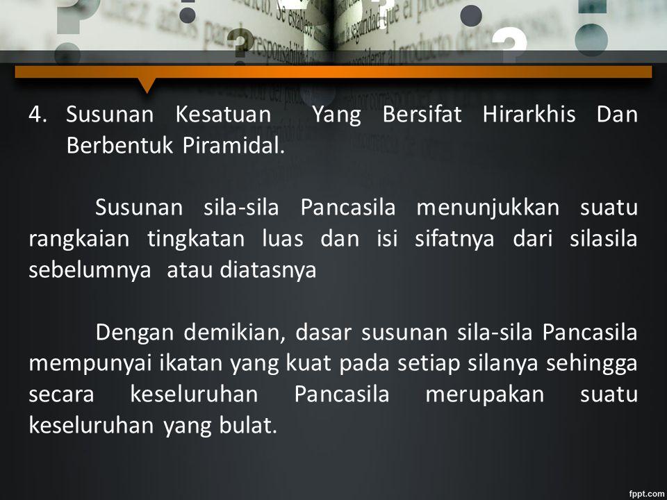Susunan Kesatuan Yang Bersifat Hirarkhis Dan Berbentuk Piramidal.