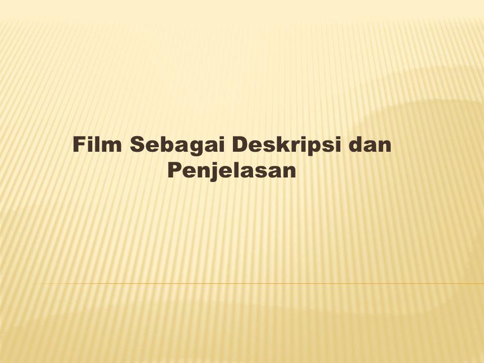 Film Sebagai Deskripsi dan Penjelasan