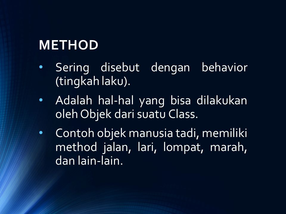 METHOD Sering disebut dengan behavior (tingkah laku).