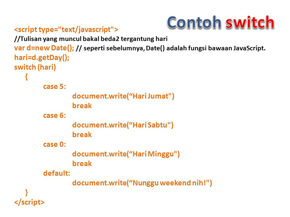 Contoh switch <script type= text/javascript >