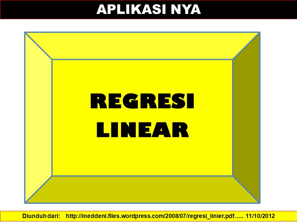 REGRESI LINEAR APLIKASI NYA