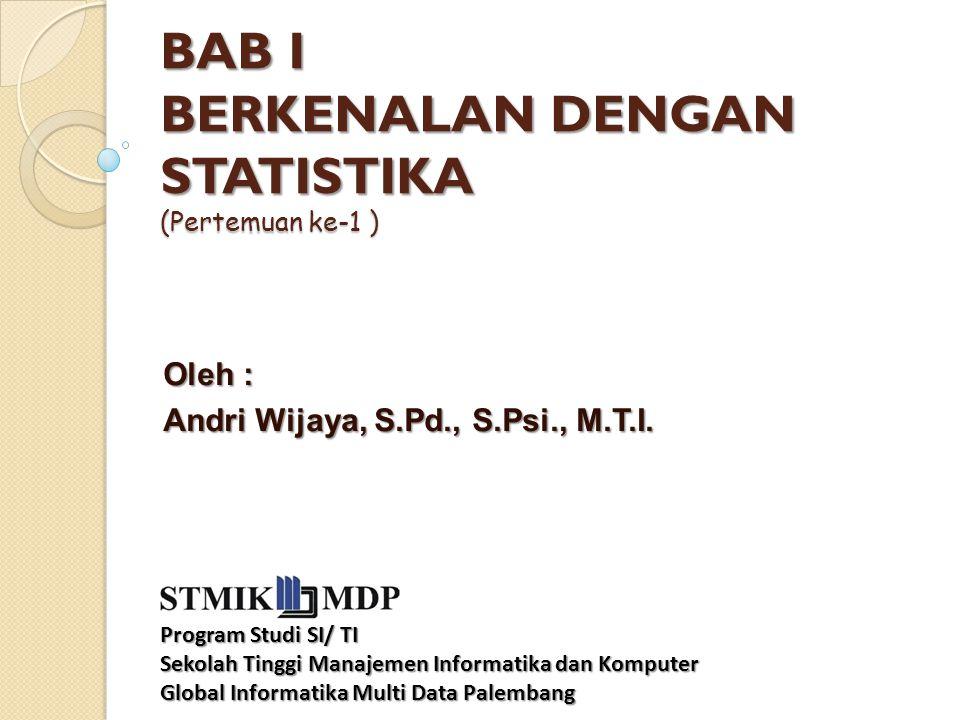 BAB I BERKENALAN DENGAN STATISTIKA (Pertemuan ke-1 )
