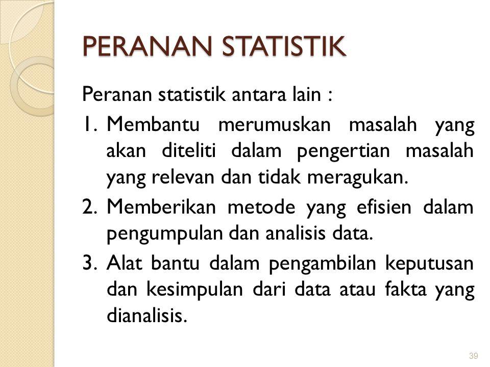 PERANAN STATISTIK Peranan statistik antara lain :