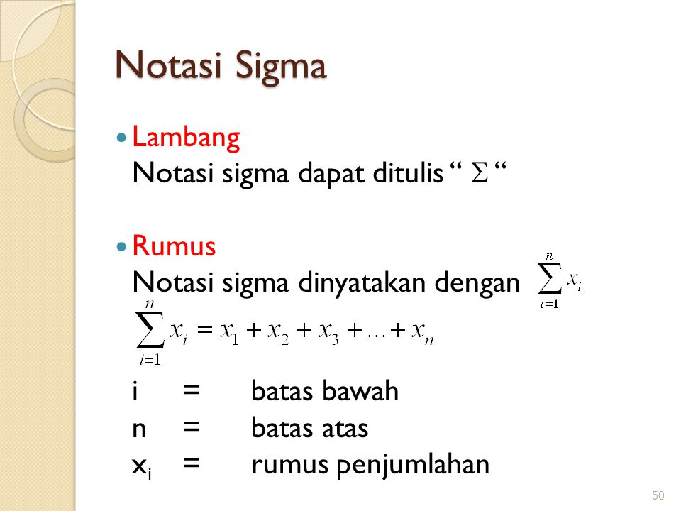 Notasi Sigma Lambang Notasi sigma dapat ditulis  Rumus