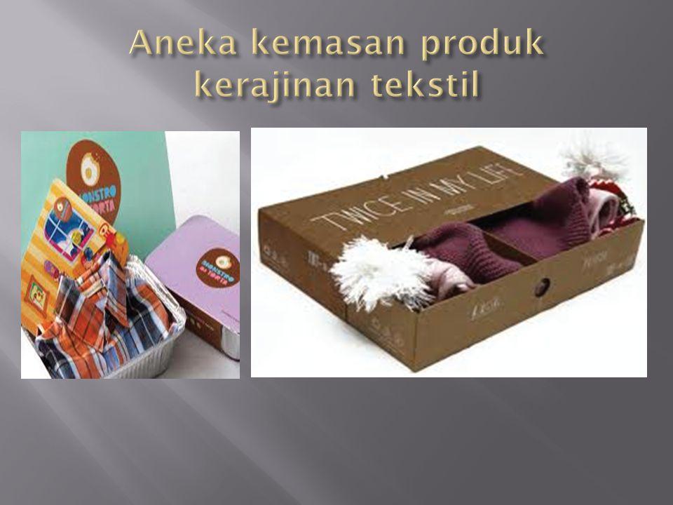 Aneka kemasan produk kerajinan tekstil