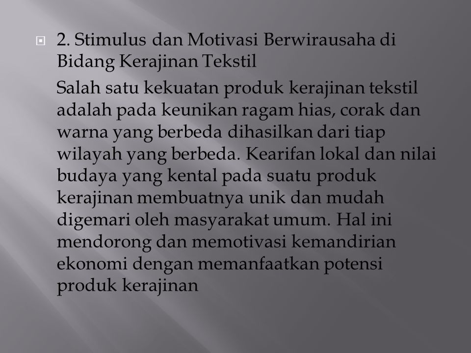2. Stimulus dan Motivasi Berwirausaha di Bidang Kerajinan Tekstil