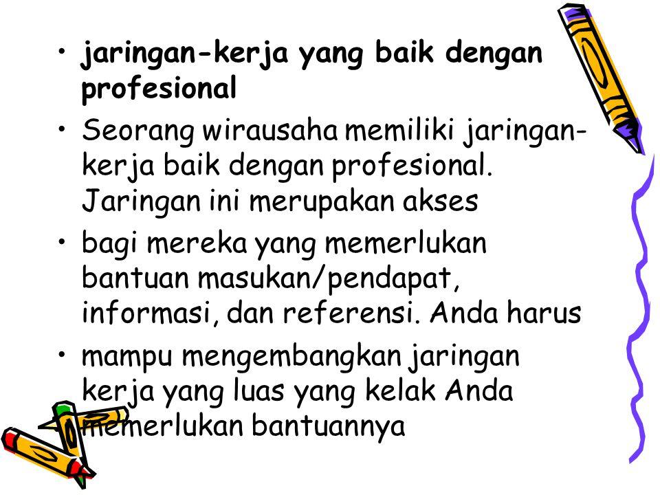 jaringan-kerja yang baik dengan profesional