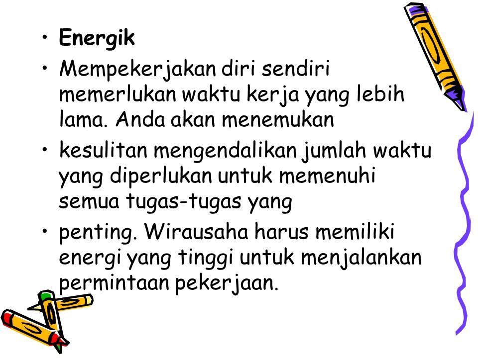 Energik Mempekerjakan diri sendiri memerlukan waktu kerja yang lebih lama. Anda akan menemukan.