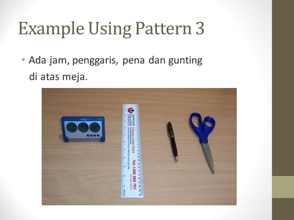 Example Using Pattern 3 Ada jam, penggaris, pena dan gunting