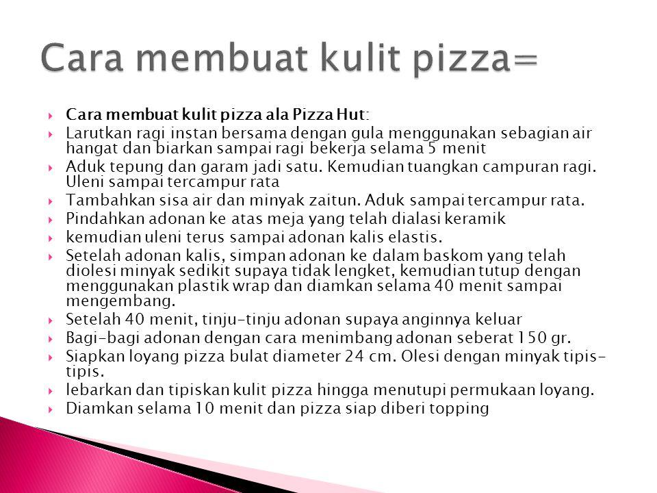 Cara membuat kulit pizza=