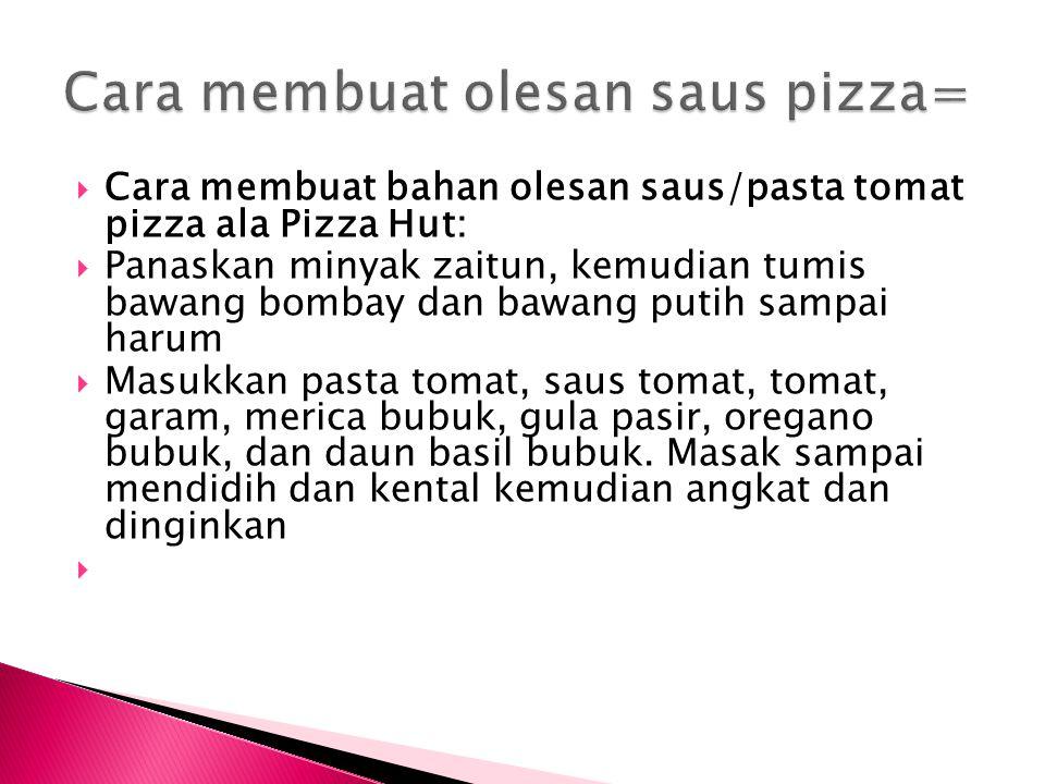 Cara membuat olesan saus pizza=