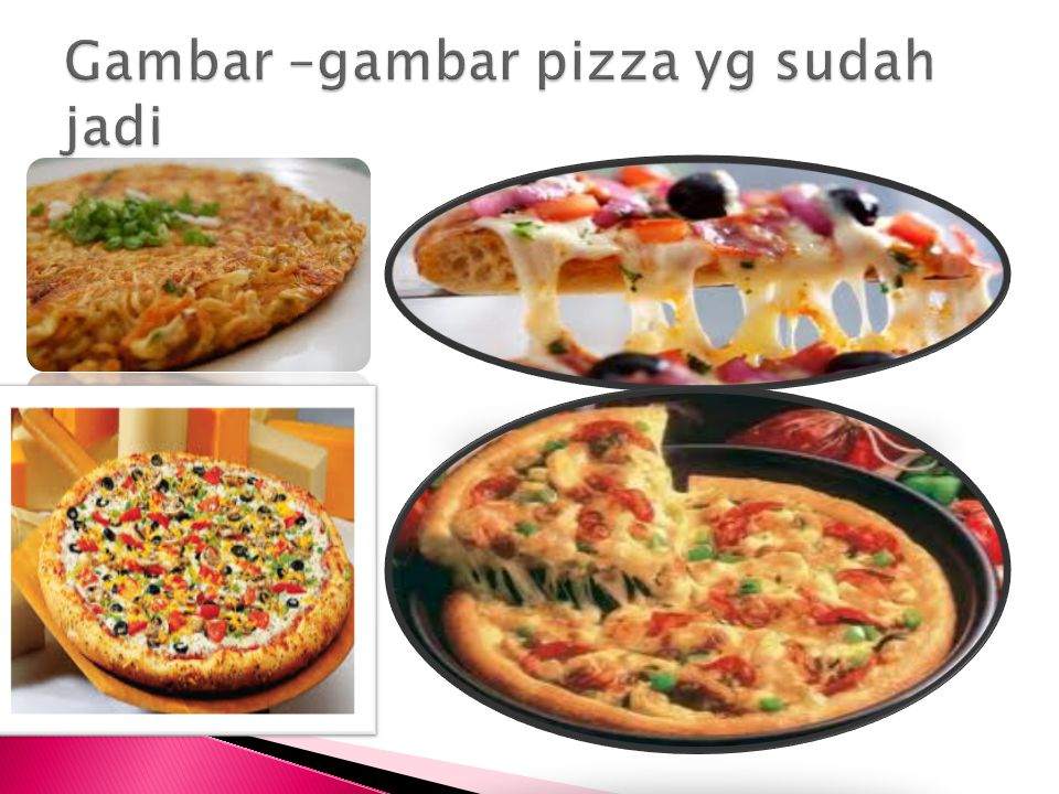 Gambar –gambar pizza yg sudah jadi