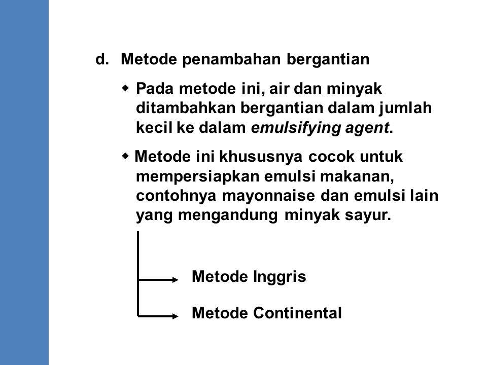 d. Metode penambahan bergantian