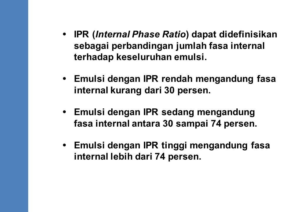 . IPR (Internal Phase Ratio) dapat didefinisikan