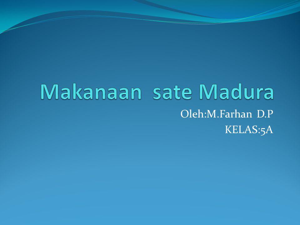 Oleh:M.Farhan D.P KELAS:5A