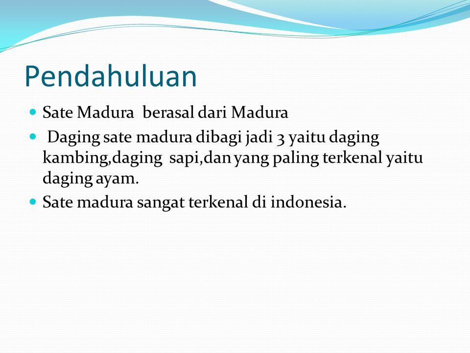 Pendahuluan Sate Madura berasal dari Madura