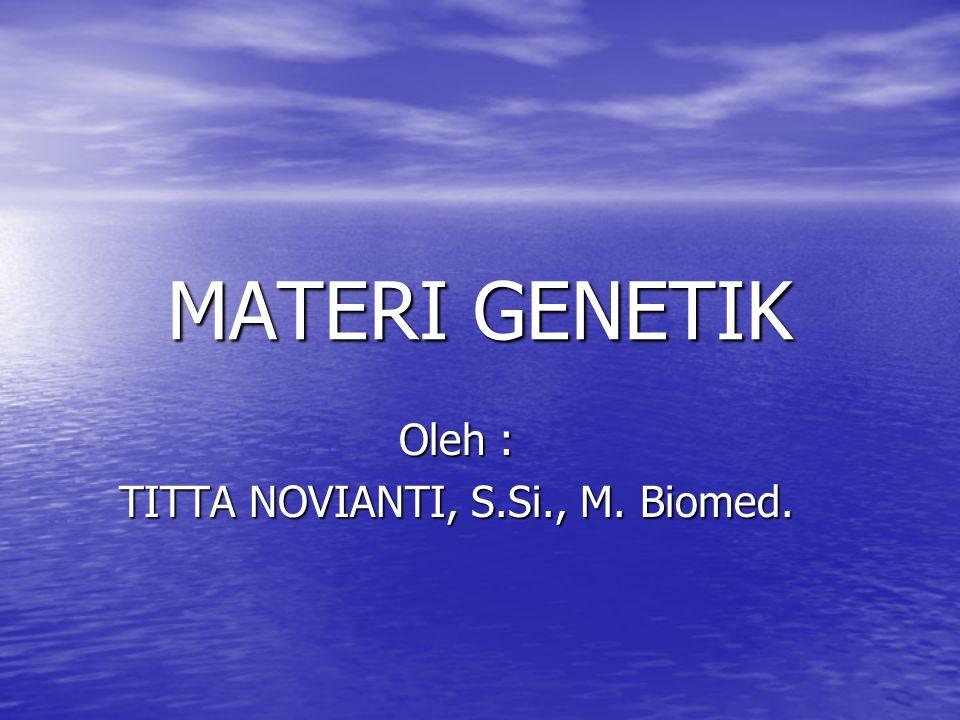 Oleh : TITTA NOVIANTI, S.Si., M. Biomed.