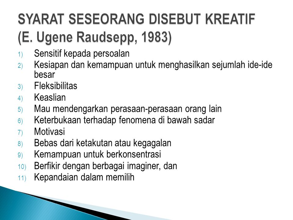 SYARAT SESEORANG DISEBUT KREATIF (E. Ugene Raudsepp, 1983)