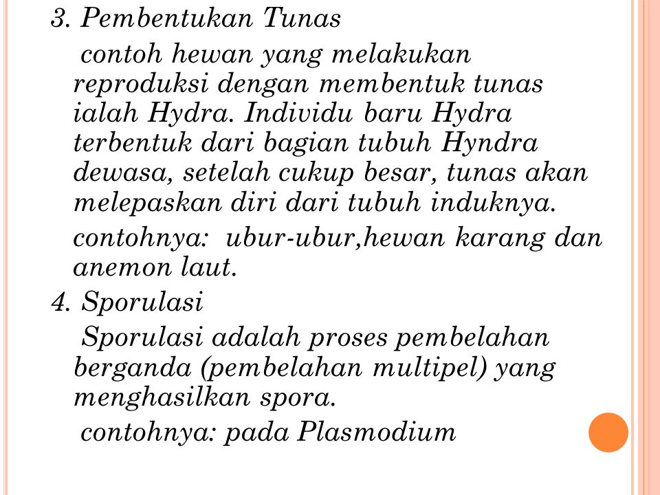 3. Pembentukan Tunas contoh hewan yang melakukan reproduksi dengan membentuk tunas ialah Hydra.