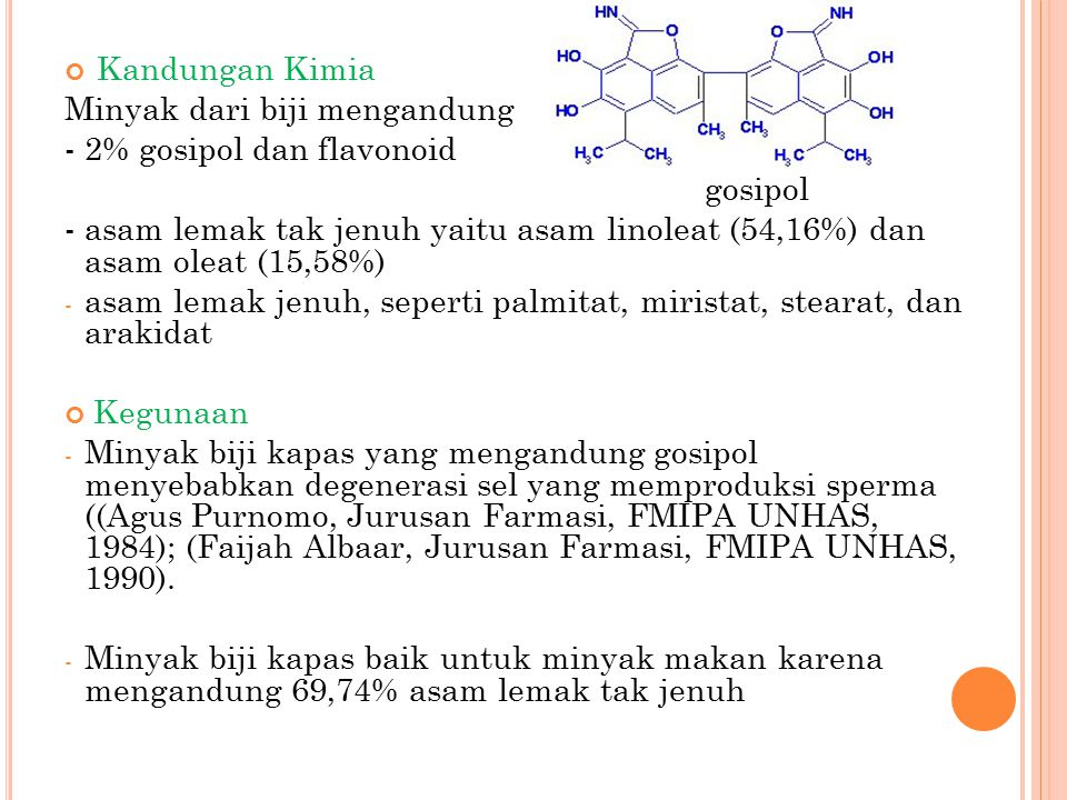 Kandungan Kimia Minyak dari biji mengandung. - 2% gosipol dan flavonoid. gosipol.