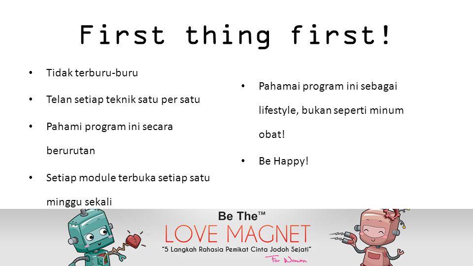 First thing first! Tidak terburu-buru