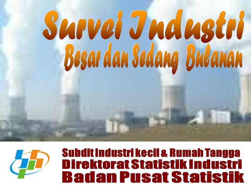Subdit Industri kecil & Rumah Tangga Direktorat Statistik Industri