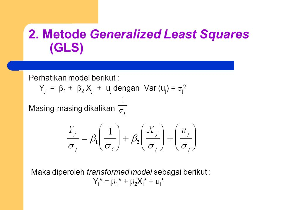 2. Metode Generalized Least Squares (GLS)