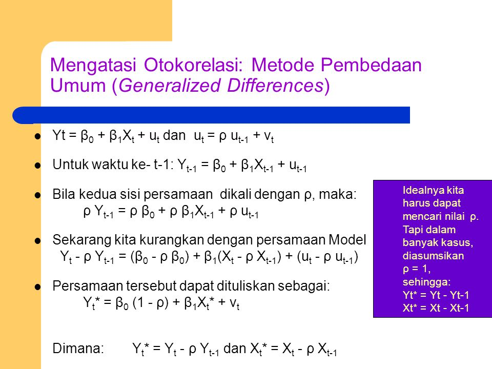Mengatasi Otokorelasi: Metode Pembedaan Umum (Generalized Differences)