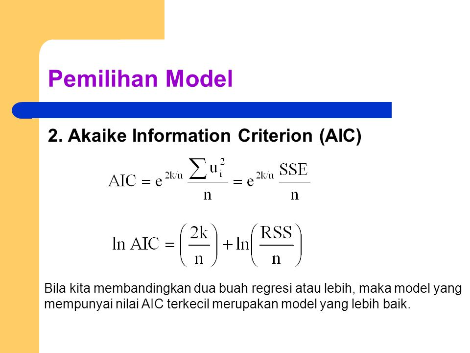 Pemilihan Model 2. Akaike Information Criterion (AIC)
