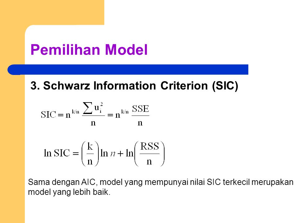 Pemilihan Model 3. Schwarz Information Criterion (SIC)