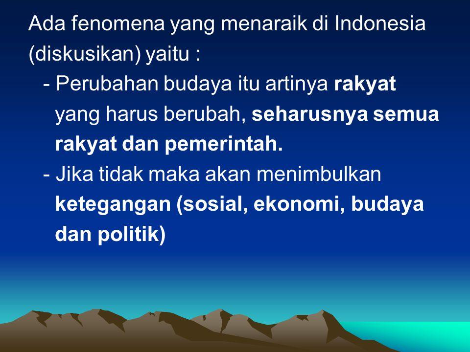 Ada fenomena yang menaraik di Indonesia
