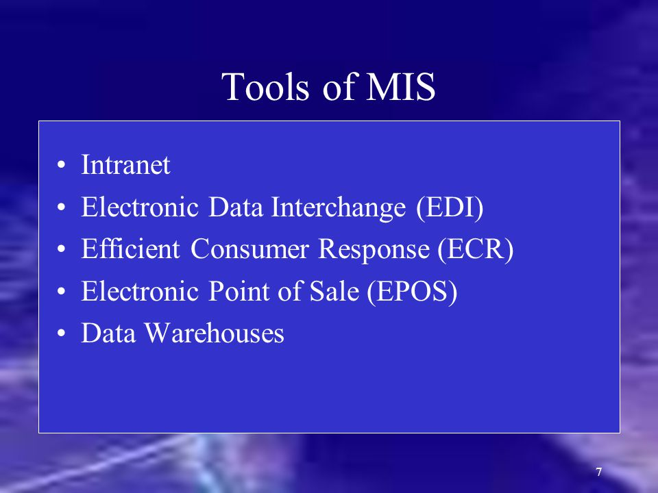 Tools of MIS Intranet Electronic Data Interchange (EDI)