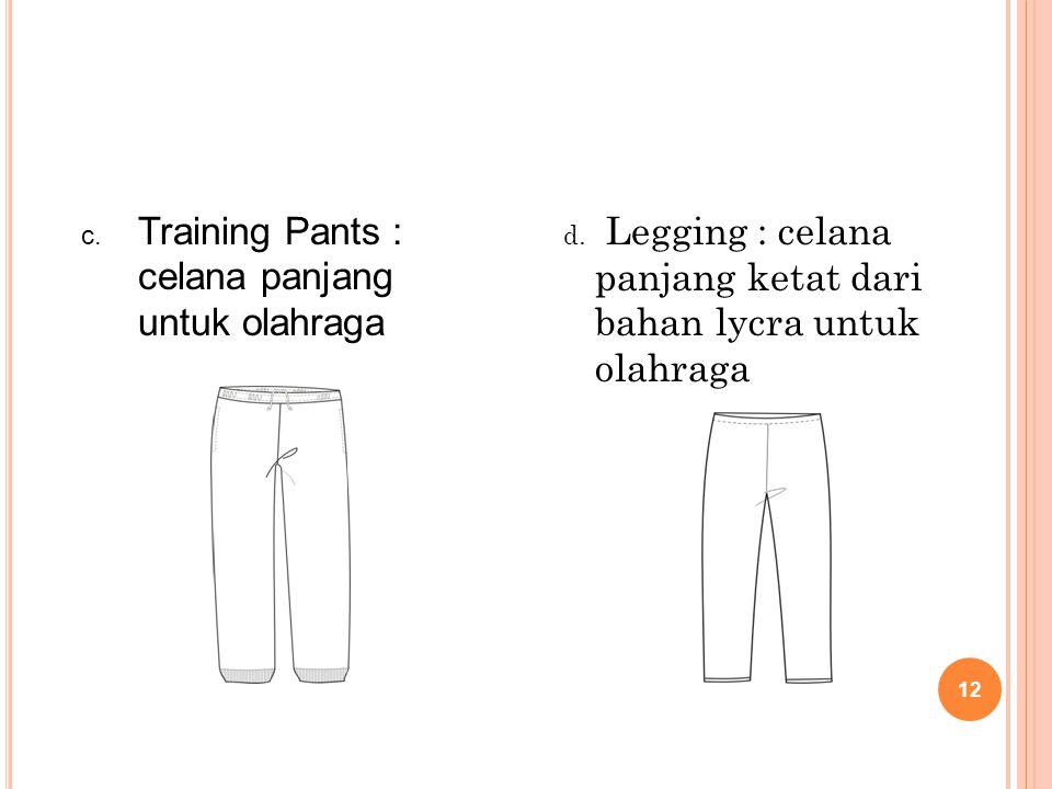 Training Pants : celana panjang untuk olahraga