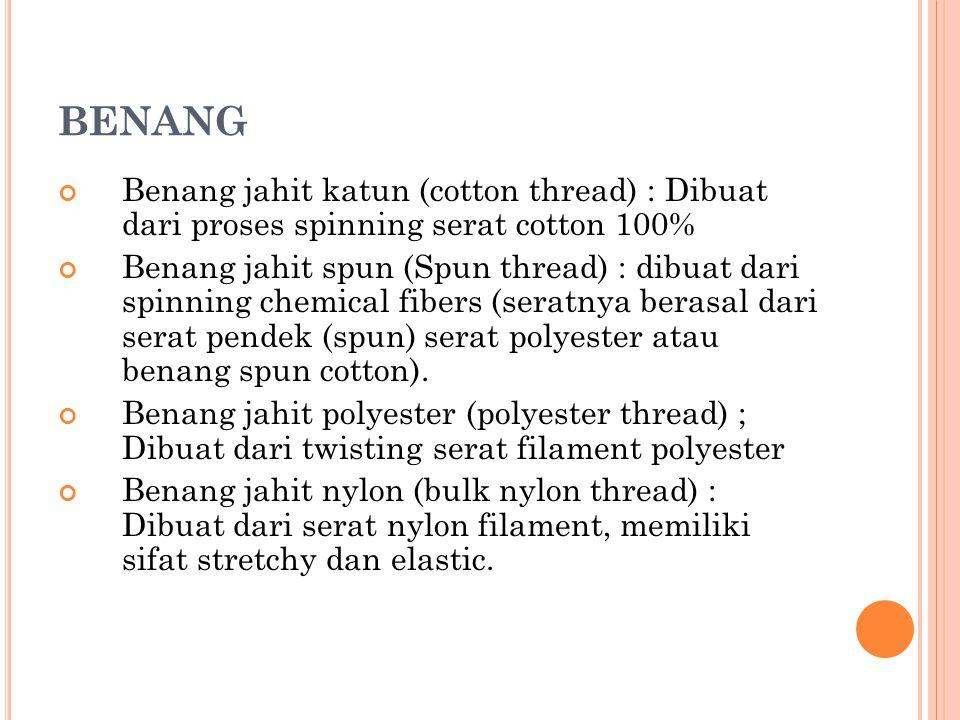 BENANG Benang jahit katun (cotton thread) : Dibuat dari proses spinning serat cotton 100%