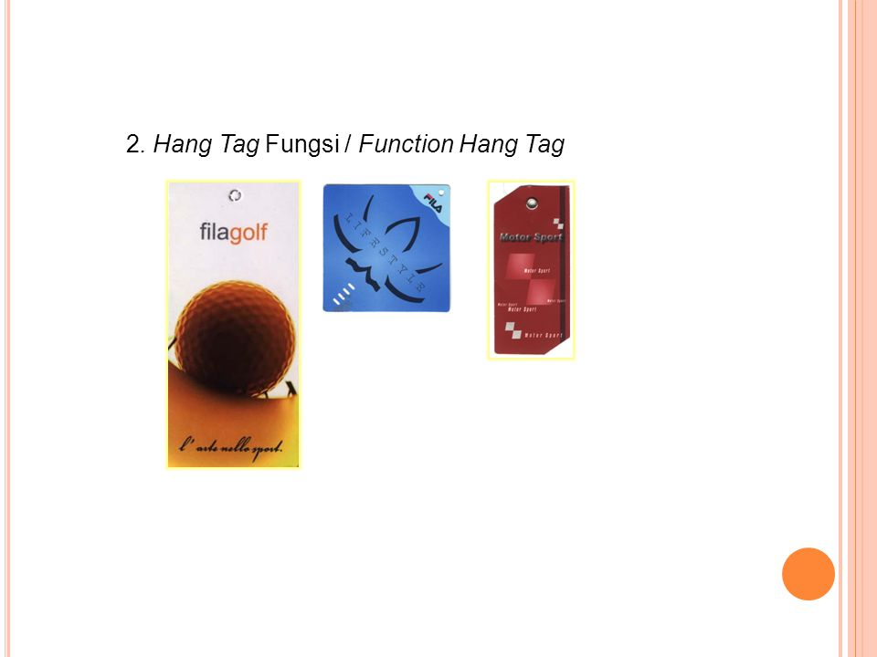 2. Hang Tag Fungsi / Function Hang Tag