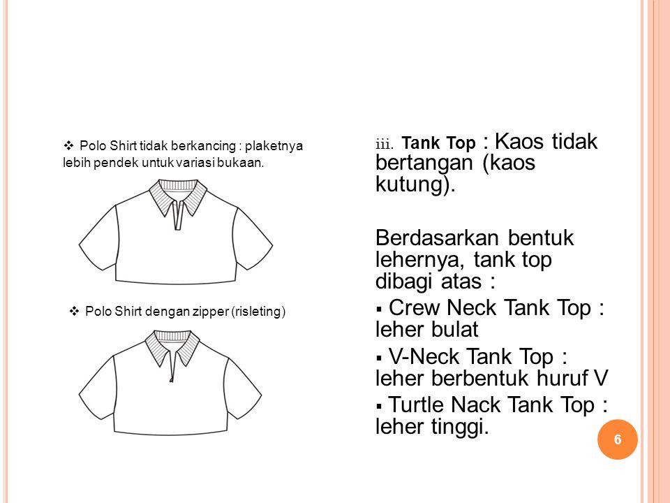 Tank Top : Kaos tidak bertangan (kaos kutung).