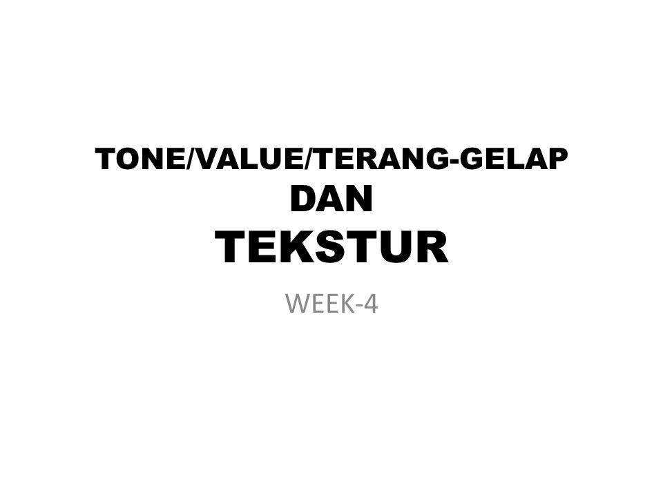 TONE/VALUE/TERANG-GELAP DAN TEKSTUR