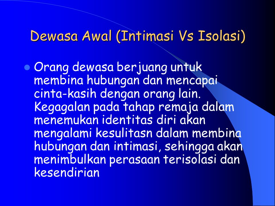 Dewasa Awal (Intimasi Vs Isolasi)